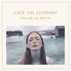 cage_the_elephant_-_tell_me_i27m_pretty